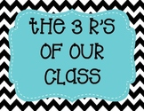 The 3 R's of Our Class-Respectful, Responsible, Ready