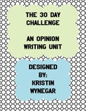 The 30 Day Challenge: You Should Try It! Opinion Writing Unit
