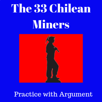 The 33 Chilean Miners: Practice with Argument