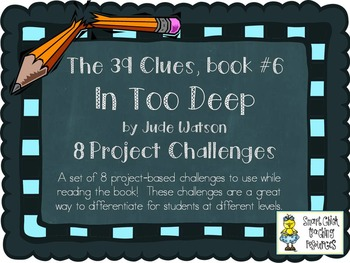 """""""The 39 Clues: In Too Deep""""  (book 6), by J. Watson, Projects"""