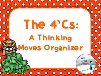 Making Thinking Visible With  4 C's: A Critical Thinking Moves Graphic Organizer