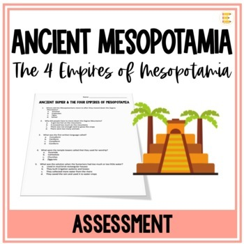 Ancient Mesopotamia: The 4 Empires Assessment
