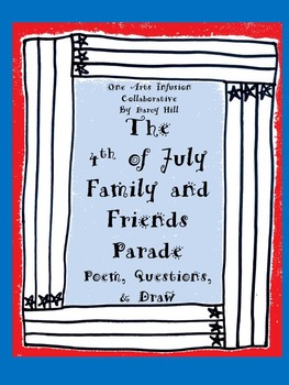 The 4th of July Family and Friends Parade: Poem, Questions,& Draw