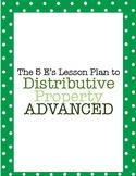 The 5 E's Lesson Plan for Distributive Property ADVANCED