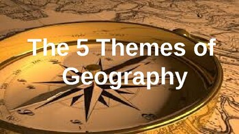 The 5 Themes of Geography Powerpoint Presentation