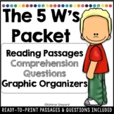 The 5 W's Packet- Reading Passages ,Comprehension Questions & Graphic Organizers
