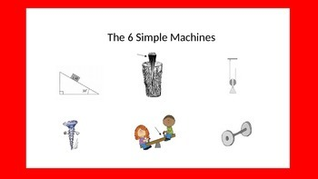 The 6 Simple Machines - PowerPoint