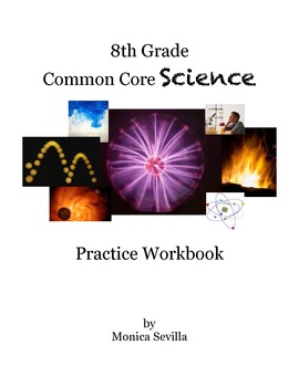 The 8th Grade Common Core Science Practice Workbook