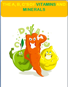 The A,B,C's of Vitamins and Minerals- lesson, quiz and 2 activities