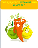 Nutrition-The A,B,C's of Vitamins and Minerals- lesson, assessment