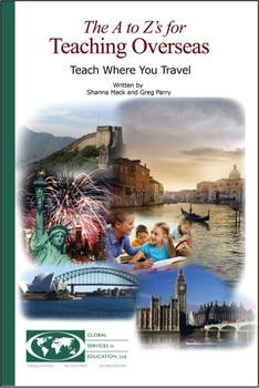 The A to Z's for Teaching Overseas - Teach Where You Travel