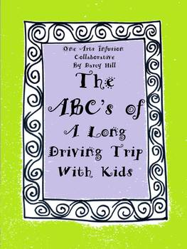 The ABC's of A Long Driving Trip With Kids