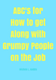 The ABC's of How to Get Along With Grumpy People on the Job