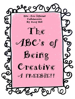 The ABC's Of Being Creative (A FREEBIE List!!)