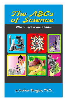 The ABCs of Science: When I grow up I can...