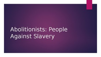 The Abolitionists Power Point