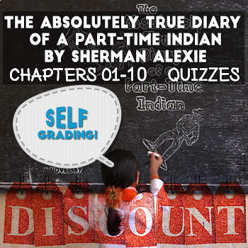 The Absolutely True Diary of a Part-Time Indian - Chapters 1-10 Quizzes