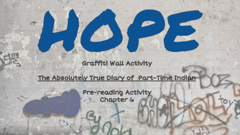 The Absolutely True Diary of a Part-Time Indian - Hope Grafitti Wall Assignment