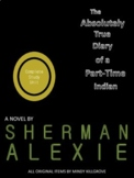 The Absolutely True Diary of a Part-Time Indian by Sherman Alexie: Study Unit