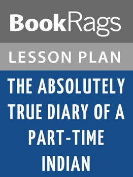 The Absolutely True Diary of a Part-time Indian Lesson Plans