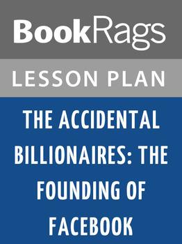 The Accidental Billionaires: The Accidental Billionaires: Lesson Plans