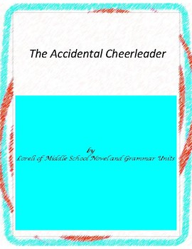 The Accidental Cheerleader Literature and Grammar Unit