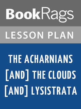The Acharnians [and] the Clouds [and] Lysistrata Lesson Plans