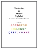 The Active and Artistic Alphabet: 101 ways to teach and le