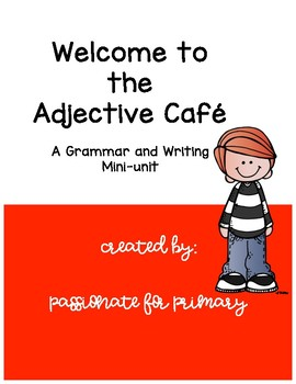 The Adjective Cafe: A Grammar and Writing Mini Unit