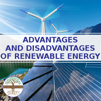 The Advantages and Disadvantages of Renewable Energy Reading Guide