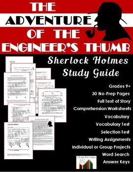 The Adventure of the Engineer's Thumb: Sherlock Holmes Study Guide (30 Pg., $8)