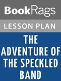 The Adventure of the Speckled Band Lesson Plans
