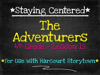 The Adventurers  4th Grade Harcourt Storytown Lesson 15