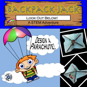 The STEM Adventures of Backpack Jack -- Look Out Below! Parachute Challenge