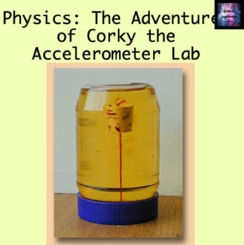 The Adventures of Corky the Accelerometer