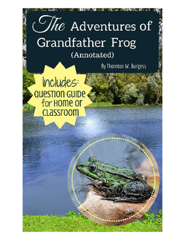 The Adventures of Grandfather Frog (Annotated) eBook with Discussion Questions