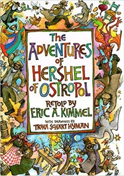 THE ADVENTURES OF HERSHEL OF OSTROPOL by Eric A. Kimmel,  Short Stories