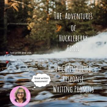 The Adventures of Huckleberry Finn: 14 Constructed Response Prompts CCSS