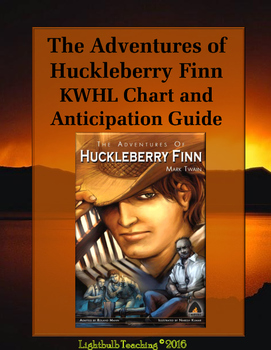The Adventures of Huckleberry Finn Anticipation Guide and KWHL Chart