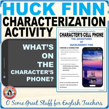 The Adventures of Huckleberry Finn Characterization Cell Phone Fun Activity!