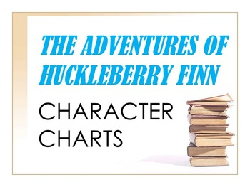 The Adventures of Huckleberry Finn Characterization Charts
