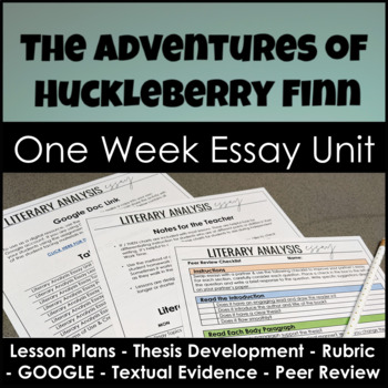 The Adventures of Huckleberry Finn Complete One Week Essay Unit