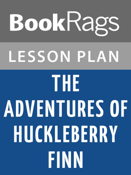The Adventures of Huckleberry Finn Lesson Plans