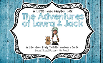 The Adventures of Laura & Jack (A Little House Chapter Book) Literature Study