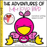 Valentine's Day Writing - The Adventures of Lulu Love Bird - Writing Lesson
