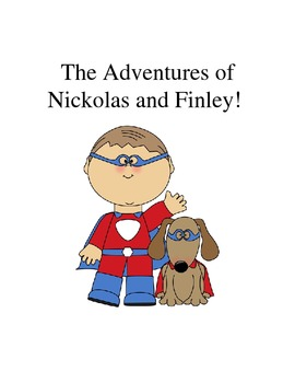 The Adventures of Nickolas and Finley!