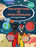 The Adventures of Prada Enchilada, The Eight Planets