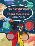 The Adventures of Prada Enchilada, The Eight Planets