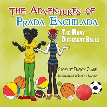 The Adventures of Prada Enchilada, The Many Different Balls