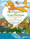 The Adventures of Prada Enchilada, The Seven Continents and Their Animal Friends